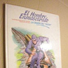 Cómics: EL HOMBRE ENMASCARADO LA BANDA DEL TUCÁN. Lote 33390223