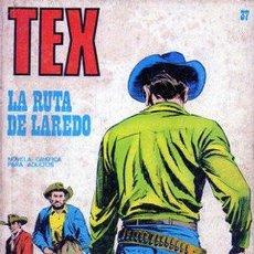 Cómics: TEX - LA RUTA DE LAREDO - Nº 37 - 1972 - ESTA PRACTICAMENTE NUEVO. Lote 33736395