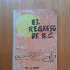 Cómics: EL REGRESO DE B. C. , EDAD DE PIEDRA , JOHNNY HART , BURULAN , BURU LAN , 1972. Lote 33899158