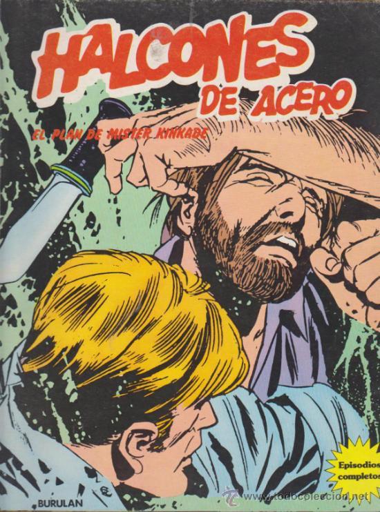 HALCONES DE ACERO Nº 3. EL PLAN DE MISTER KINKADE. BURU LAN 1974.(TOMO 80 PÁGINAS) (Tebeos y Comics - Buru-Lan - Halcones de Acero)