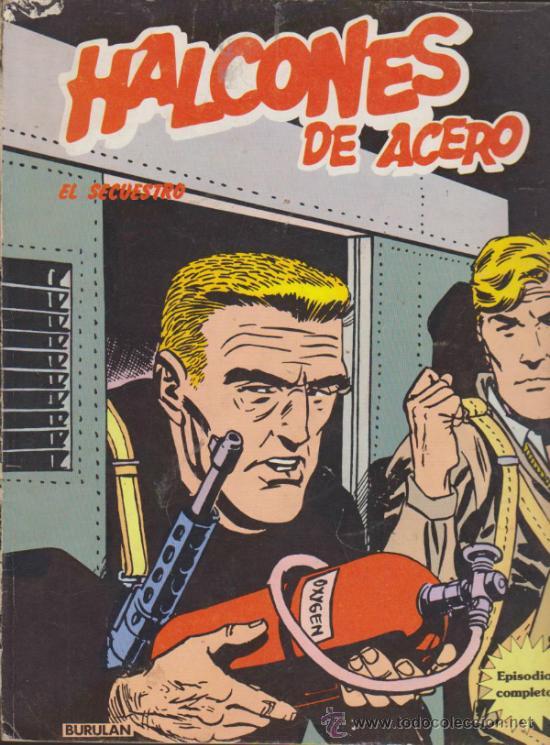 HALCONES DE ACERO Nº 1. EL SECUESTRO. BURU LAN 1974.(TOMO 80 PÁGINAS) (Tebeos y Comics - Buru-Lan - Halcones de Acero)