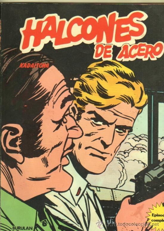 HALCONES DE ACERO TOMO 4 , 80 PGS. EDI. BURULAN 1974 - KADAITCHA (Tebeos y Comics - Buru-Lan - Halcones de Acero)