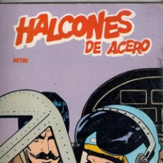 Cómics: HALCONES DE ACERO. TOMO EN RÚSTICA. VETOL.. Lote 42587272