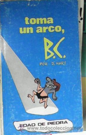 TOMA UN ARCO, B.C. POR J. HART, EDAD DE PIEDRA (Tebeos y Comics - Buru-Lan - Otros)