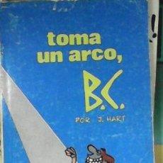 Cómics: TOMA UN ARCO, B.C. POR J. HART, EDAD DE PIEDRA. Lote 45902555