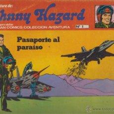 Cómics: JOHNNY HAZARD Nº 1 , PASAPORTE AL PARAISO -ED. BURU LAN 1973. Lote 49545499