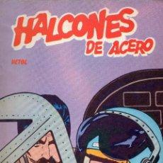 Cómics: HALCONES DE ACERO - VETOL - BURULAN - BUEN ESTADO.. Lote 53583221