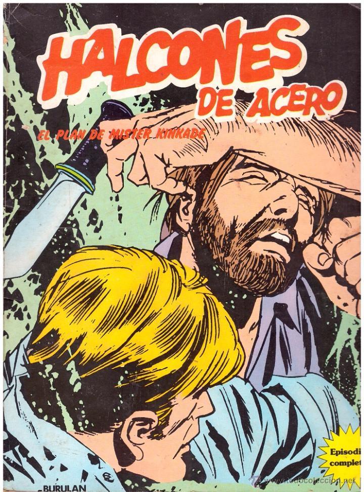 COMIC HALCONES DE ACERO: EL PLAN DE MISTER KINKADE - BURU LAN; AÑO 1974 (Tebeos y Comics - Buru-Lan - Halcones de Acero)