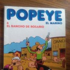 Comics: POPEYE EL MARINO 6. EL RANCHO DE ROSARIO. TOMO. BUEN ESTADO. Lote 56660159