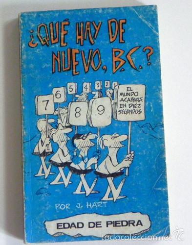 ¿ QUÉ HAY DE NUEVO BC ? - LIBRO - J HART - HUMOR GRÁFICO - EN LA EDAD DE PIEDRA - ED BURU LAN B C (Tebeos y Comics - Buru-Lan - Otros)