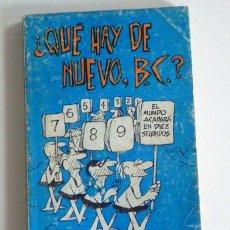 Cómics: ¿ QUÉ HAY DE NUEVO BC ? - LIBRO - J HART - HUMOR GRÁFICO - EN LA EDAD DE PIEDRA - ED BURU LAN B C. Lote 59074250