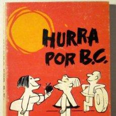 Cómics: HART, J. - HURRA POR B. C. - BURU LAN 1972. Lote 64602271