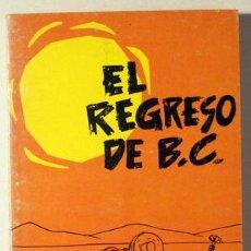 Cómics: HART, J. - EL REGRESO DE B. C. - BURU LAN 1972 - ILUSTRADO. Lote 64602291