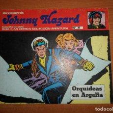 Cómics: JOHNNY HAZARD Nº 2 ORQUIDEAS EN ARGELIA EDITORIAL BURULAN COLECCION AVENTURA BURU LAN . Lote 74216383