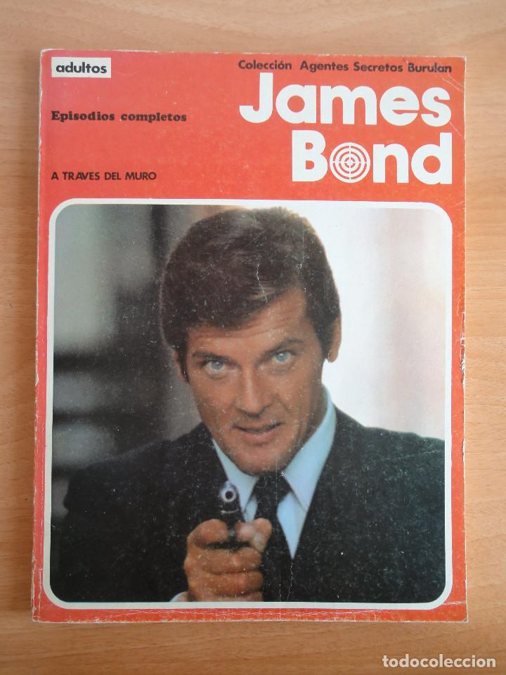 JAMES BOND. A TRAVES DEL MURO (COLECCIÓN AGENTES SECRETOS BURULAN) TITULO NUM. 1 - 1974 (Tebeos y Comics - Buru-Lan - James Bond)