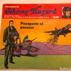 Cómics: JOHNNY HAZARD Nº 1. PASAPORTE AL PARAISO. BURU LAN 1973. Lote 77496593