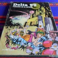 Cómics: DELTA 99, PERDIDOS EN EL ESPACIO. BURU LAN 1974. RÚSTICA.. Lote 84571124