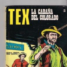 Cómics: TEX. Nº 31. LA CABAÑA DEL COLORADO. Lote 86217692