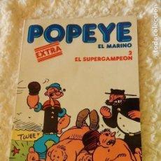 Cómics: POPEYE -EL MARINO - EXTRA - EL SUPERCAMPEON -2. Lote 95807055