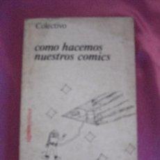 Cómics: CÓMO HACEMOS NUESTROS COMICS - COLECTIVO FONTANELLA PRIMERA EDICION 1980. Lote 98351735