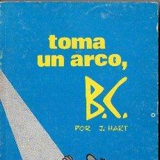 Cómics: HART : TOMA UN ARCO, B.C. EDAD DE PIEDRA (1972). Lote 99572055
