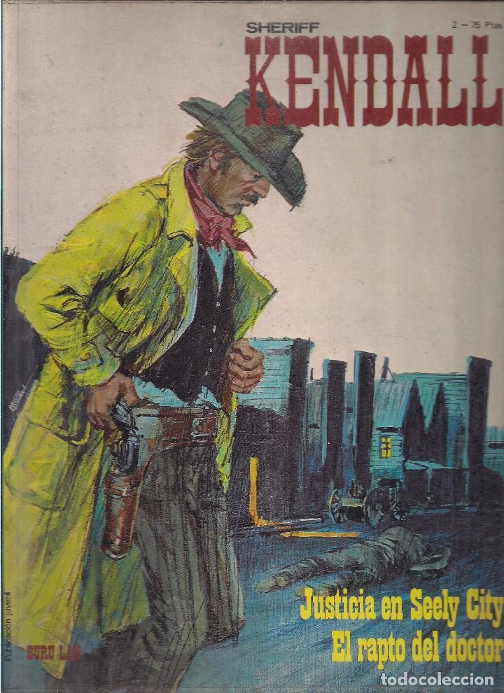 SHERIFF KENDALL. Nº 2 : JUSTICIA EN SEELY CITY ; EL RAPTO DEL DOCTOR (Tebeos y Comics - Buru-Lan - Otros)