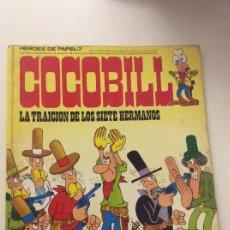 Cómics: COCOBILL LA TRAICIÓN DE LOS SIETE HERMANOS HÉROES DE PAPEL 7 . Lote 118848791