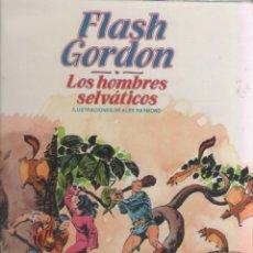Cómics: FLASH GORDON-BURULAN-AÑO 1983-FORMATO CARTONE-COLOR-ALEX RAYMOND-Nº 6-LOS HOMBRES SELVATICOS. Lote 121715603