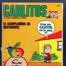 Cómics: CARLITOS Y LOS CEBOLLITAS EL CUMPLEAÑOS DE BEETHOVEN Nº 20 ED BURU LAN BURULAN 1972. Lote 129157271