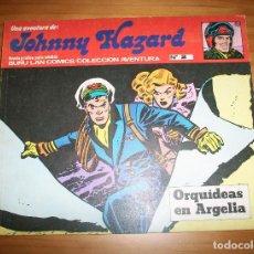 Cómics: JOHNNY HAZARD - NÚMERO 2: ORQUÍDEAS EN ARGELIA - AÑO 1973. Lote 131933734