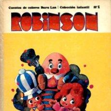 Cómics: ROBINSON-1. CUENTOS DE COLORES BURU LAN (BURU LAN, 1970) DE ALBERTO SOLSONA. TAPA DURA. Lote 140068942