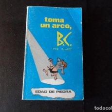 Cómics: TOMA UN ARCO, B.C. J.HART. EDAD DE PIEDRA. BURU LAN BURULAN EDICIONES. 1972. Lote 145812970