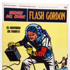 Cómics: HEROES DEL COMIC. FLASH GORDON 103. EL HOMBRE DE MARTE (ALEX RAYMOND) BURULAN BURU LAN, 1971. Lote 155225512