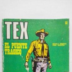 Cómics: TEX Nº 32, EL PUENTE TRAGICO, EDICIONES BURU LAN 1971. Lote 155590306