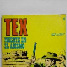 Cómics: TEX Nº 47, MUERTE EN EL ABISMO, EDICIONES BURU LAN 1972. Lote 155592250