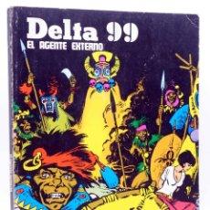 Cómics: DELTA 99 ALBUM 1. EL AGENTE EXTERNO (GIMÉNEZ / USERO) BURULAN BURU LAN, 1971. Lote 155653790