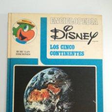 Cómics: ENCICLOPEDIA DISNEY - LOS CINCO CONTINENTES - 1972. Lote 156716945