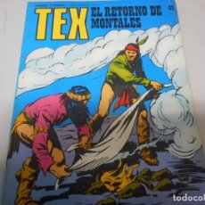 Cómics: TEX 69 EL RETORNO MONTALES BURULAN. Lote 161264218