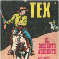 Cómics: TEX Nº 13. EL DESIERTO ARDIENTE. BURU LAN. C-34. Lote 161569246