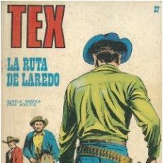 Cómics: TEX Nº 37. LA RUTA DE LAREDO. BURU LAN. C-34. Lote 161585218
