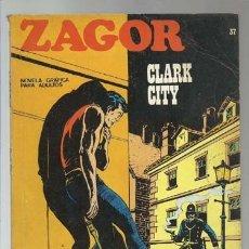 Cómics: ZAGOR 37: CLARK CITY, 1972, BURU LAN, BUEN ESTADO. Lote 176961270