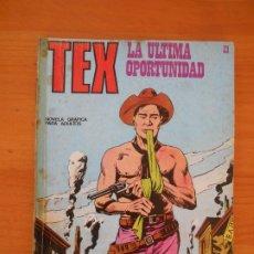 Cómics: TEX Nº 21 - LA ULTIMA OPORTUNIDAD - BURU LAN (7Ñ). Lote 181477777