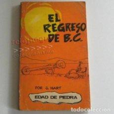 Cómics: EL REGRESO DE B.C. - LIBRO J HART HUMOR GRÁFICO - PREHISTORIA EDAD DE PIEDRA - EDICIONES BURU LAN BC. Lote 183403246