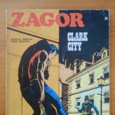 Cómics: ZAGOR Nº 37 - CLARK CITY - BURU LAN (7D). Lote 190918328