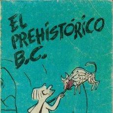 Cómics: HART, JOHNNY. EL PREHISTÓRICO B. C.. Lote 193460481