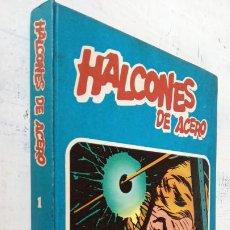 Cómics: HALCONES DE ACERO Nº 1 EDITORIAL BURULAN 1973 - MAGNIFICO ESTADO, 240 PGS.. Lote 198252891