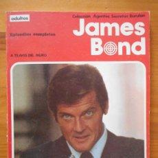 Cómics: JAMES BOND - EPISODIOS COMPLETOS - COLECCION AGENTES SECRETOS BURULAN - A TRAVES DEL MURO (AH). Lote 198413050