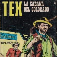 Cómics: TEX Nº 31 - LA CABAÑA DEL COLORADO. Lote 218819475