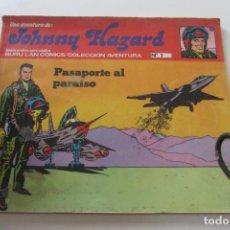 Cómics: JOHNNY HAZARD Nº 1 - PASAPORTE AL PARAISO - COLECCION AVENTURA - BURU LAN CX74. Lote 221951430