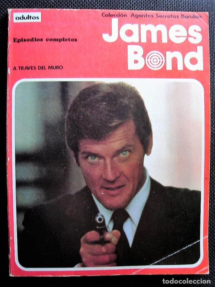 JAMES BOND, TOMO I: A TRAVÉS DEL MURO. COLECCIÓN AGENTES SECRETOS. BURU LAN EDICIONES, 1973 (Tebeos y Comics - Buru-Lan - James Bond)